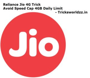 Reliance Jio 4G Trick Avoid Speed Cap 1GB Daily Limit