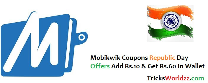 Mobikwik Coupons Republic Day Offers Add Rs.10 & Get Rs.60 In Wallet