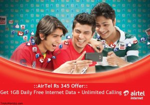 AirTel Rs 345 Offer: Get 1GB Daily Free Internet Data + Unlimited Calling