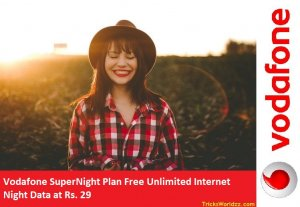 Get Free Vodafone Super Night Unlimited 4G Internet Data