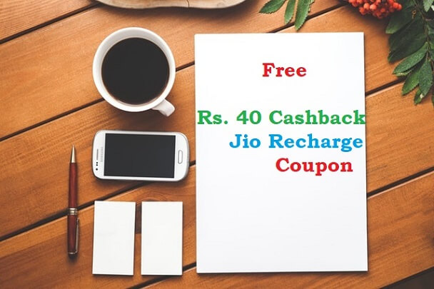 Get Free Rs 40 Cashback Jio Recharge Coupon