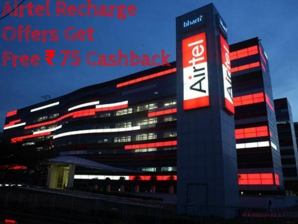 Airtel Recharge Offers Get Free Rs 75 Cashback